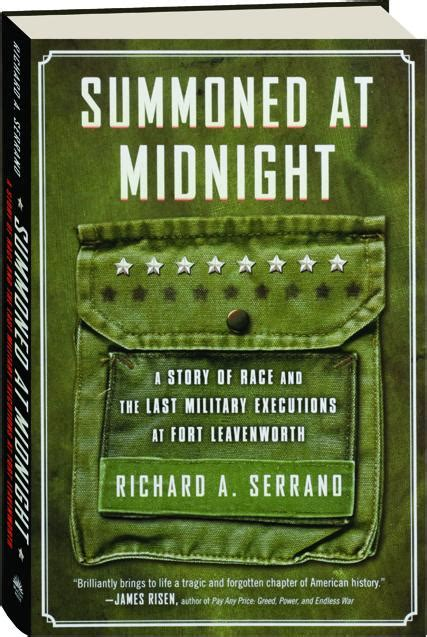summoned at midnight a story of race and the last military executions at fort leavenworth