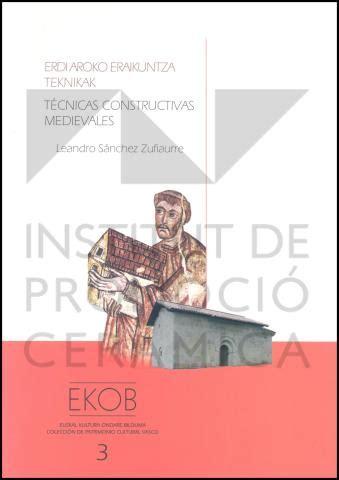 tecnicas constructivas medievales erdi aroko eraikuntza teknikak coleccion de patrimonio cultural vasco