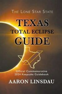 texas total eclipse guide official commemorative 2024 keepsake guidebook 2024 total eclipse guide