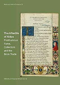 the afterlife of aldus posthumous fame collectors and the book trade