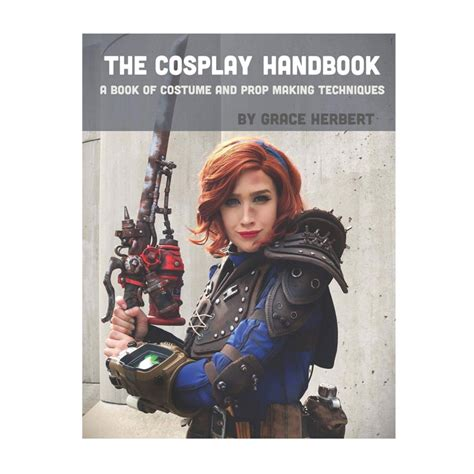 the cosplay handbook a book of cosplay and prop making techniques