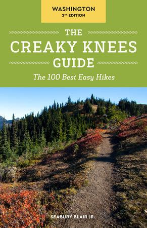 the creaky knees guide washington 2nd edition the 100 best easy hikes