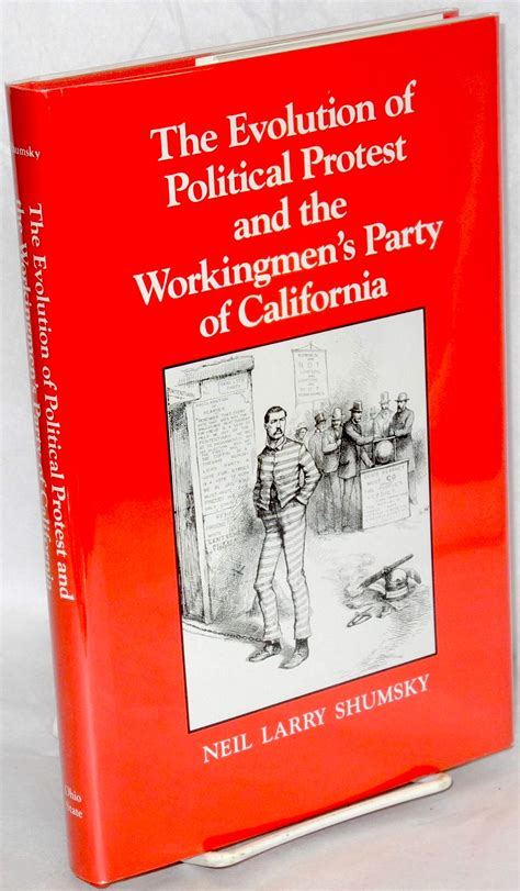 the evolution of political protest and the workingmen s party of california