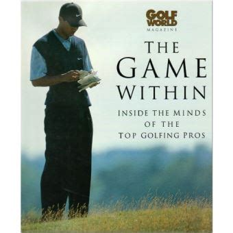 the game within inside the mind of top golfing pros haynes emap s