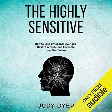 the highly sensitive how to stop emotional overload relieve anxiety and eliminate negative energy english edition