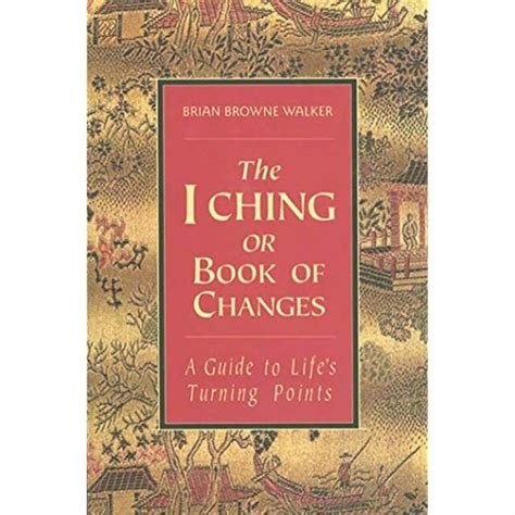 the i ching or book of changes a guide to life s turning points the essential wisdom library