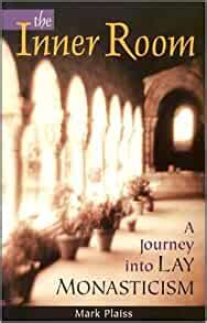 the inner room a journey into lay monasticism