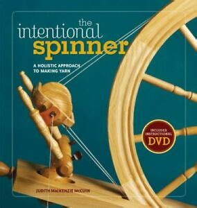 the intentional spinner w dvd a holistic approach to making yarn