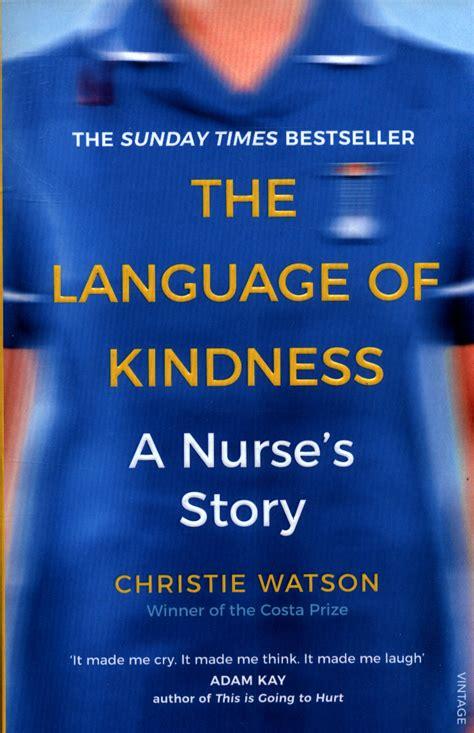 the language of kindness a nurse s story