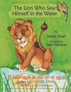 the lion who saw himself in the water el leon que se vio en el agua