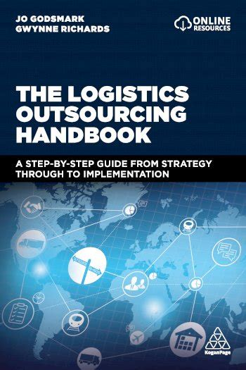 the logistics outsourcing handbook a step by step guide from strategy through to implementation