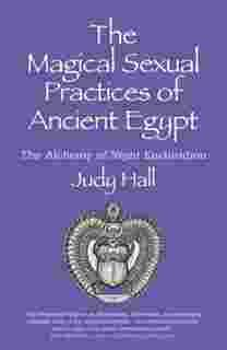 the magical sexual practices of ancient egypt the alchemy of night enchiridion