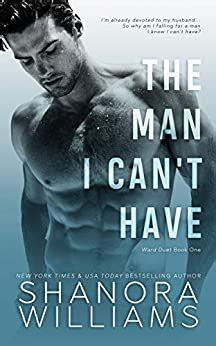 the man i can t have ward duet book 1