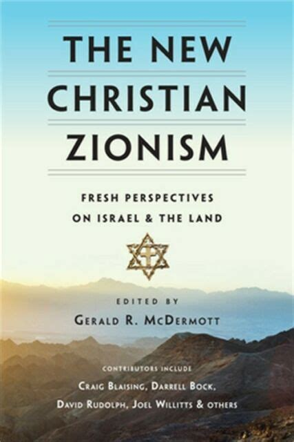 the new christian zionism fresh perspectives on israel and the land
