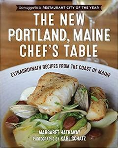 the new portland maine chef s table extraordinary recipes from the coast of maine
