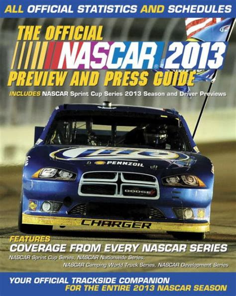 the official nascar 2013 preview and press guide all official statistics and schedules