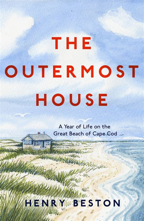 the outermost house a year of life on the great beach of cape cod