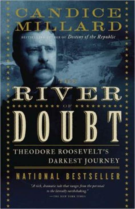 the river of doubt theodore roosevelt s darkest journey