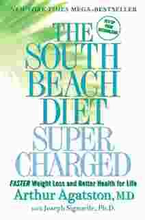 the south beach diet supercharged faster weight loss and better health for life by arthur agatston 2009 04 28