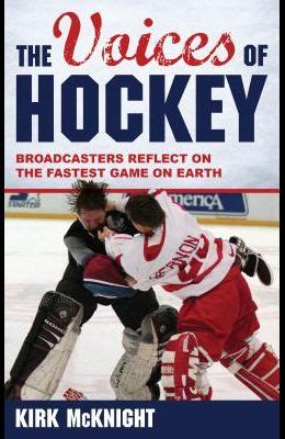 the voices of hockey broadcasters reflect on the fastest game on earth