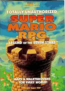 totally unauthorized super mario rpg legend of the seven stars bradygames