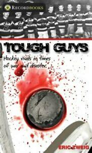 tough guys hockey rivals in times of war and disaster lorimer recordbooks
