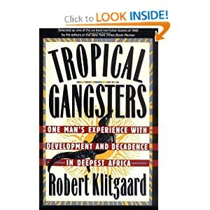 tropical gangsters one man s experience with development and decadence in deepest africa