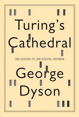 turing s cathedral the origins of the digital universe