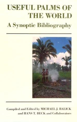 useful palms of the world a synoptic bibliography biology and resource management series