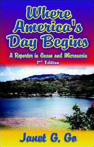 where america s day begins a reporter in guam and micronesia