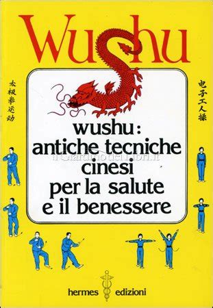 wushu antiche tecniche cinesi per la salute e il benessere
