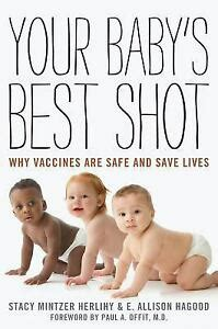your baby s best shot why vaccines are safe and save lives