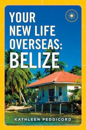 your new life overseas belize